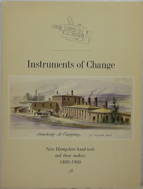 Image for Instruments of Change: New Hampshire Hand Tools and Their Makers, 1800-1900