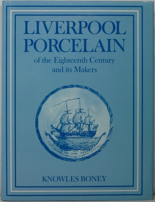 Image for Liverpool Porcelain of the Eighteenth Century and its Makers