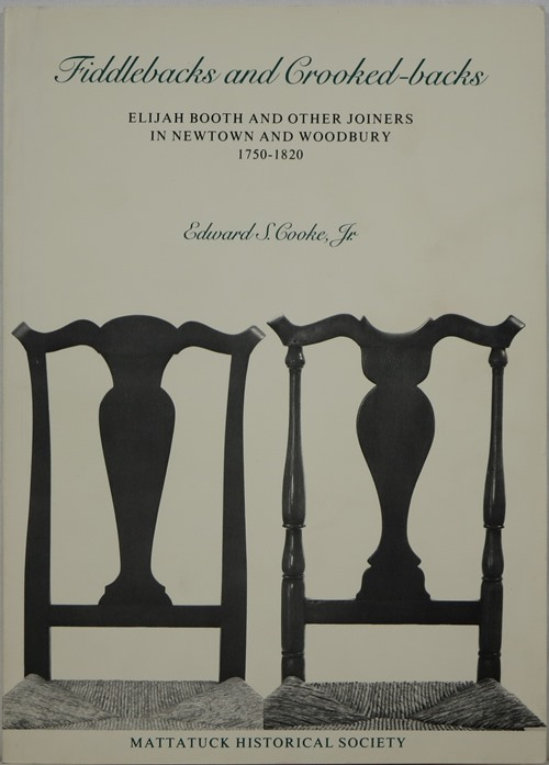 Image for Fiddlebacks and Crooked-backs: Elijah Booth and Other Joiners in Newtown and Woodbury 1750-1820