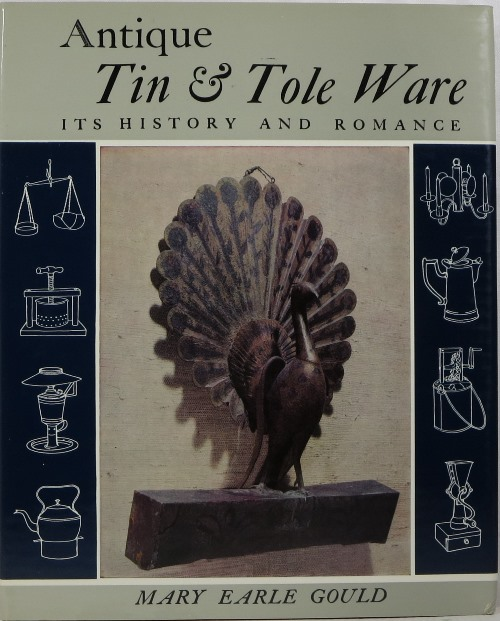 Image for Antique Tin & Tole Ware: Its History and Romance