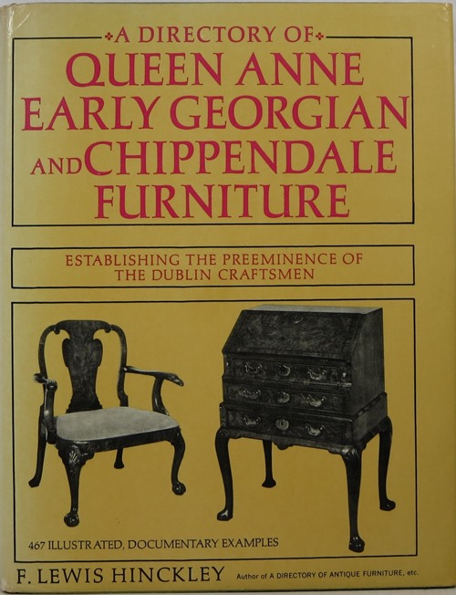 Image for A Directory of Queen Anne, Early Georgian, and Chippendale Furniture: Establishing the Preeminence of the Dublin Craftsmen