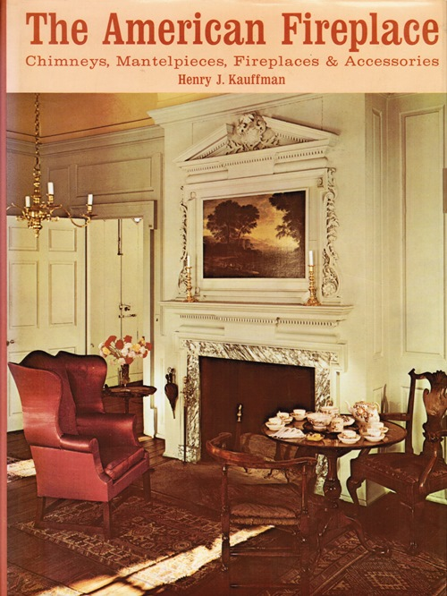 Image for The American Fireplace: Chimneys, Mantelpieces, Fireplaces & Accessories