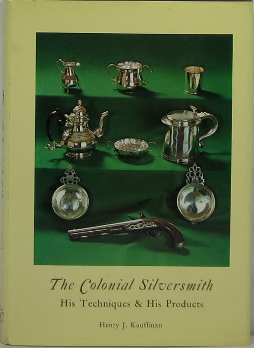 Image for The Colonial Silversmith: His Techniques and His Products