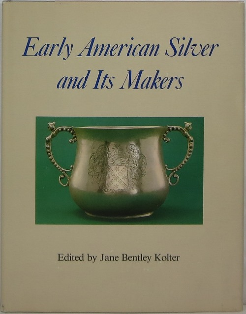 Image for Early American Silver and Its Makers