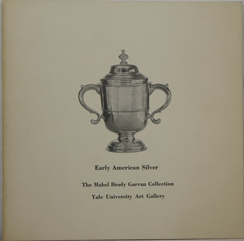 Image for Early American Silver Selected From the Mabel Brady Garvan Collection Yale University