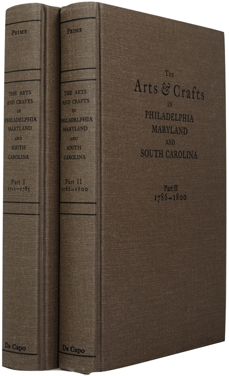 Image for The Arts and Crafts of Philadelphia, Maryland, and South Carolina 1721-1785, 1786-1800: Parts I and II