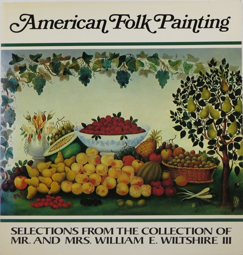 Image for American Folk Painting: Selections from the Collection of Mr and Mrs William E Wiltshire III