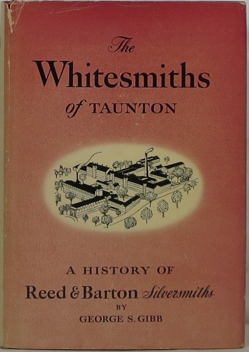 Image for The Whitesmiths of Taunton: A History of Reed & Barton 1824-1943