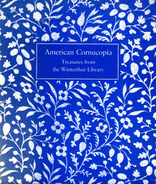 Image for American Cornucopia: Treasures from the Winterthur Library