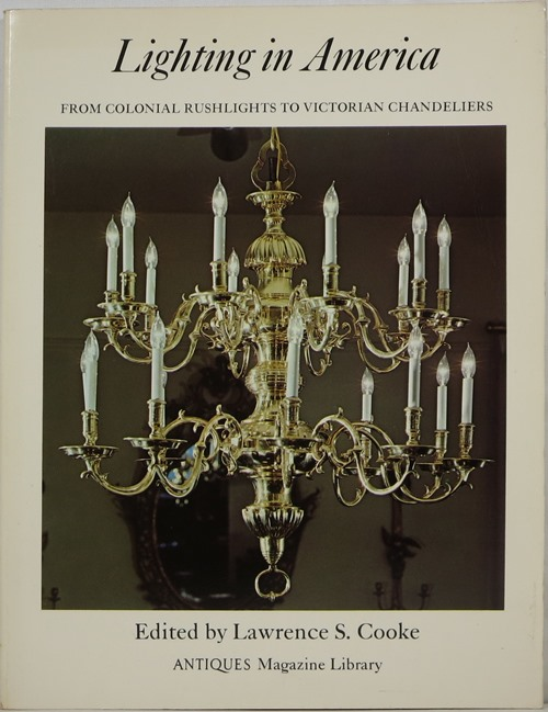 Image for Lighting in America: From Colonial Rushlights to Victorian Chandeliers