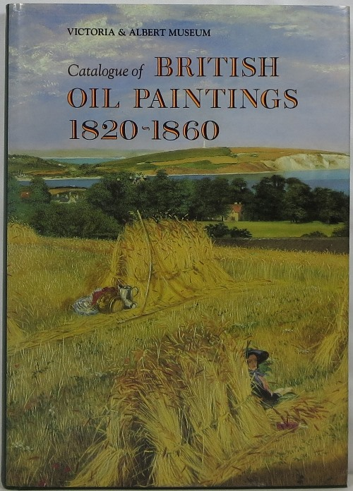 Image for Victoria & Albert Museum: Catalogue of British Oil Paintings, 1820-1860