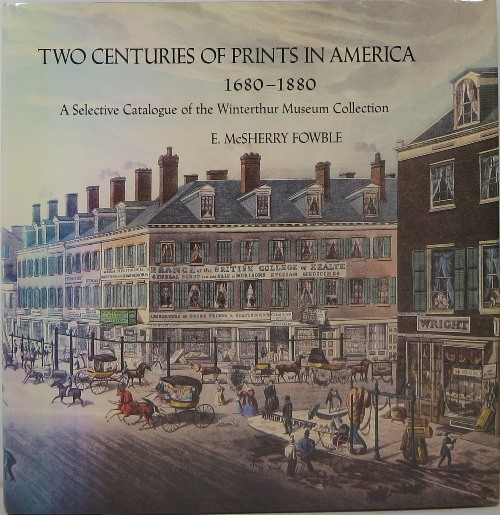 Image for Two Centuries of Prints in America, 1680-1880: A Selective Catalogue of the Winterthur Museum Collection