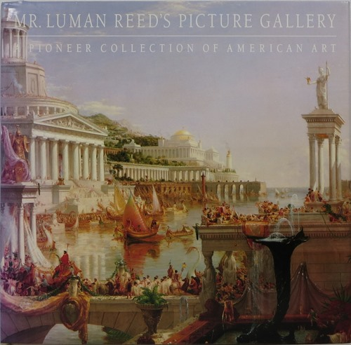 Image for Mr. Luman Reed's Picture Gallery: A Pioneer Collection of American Art