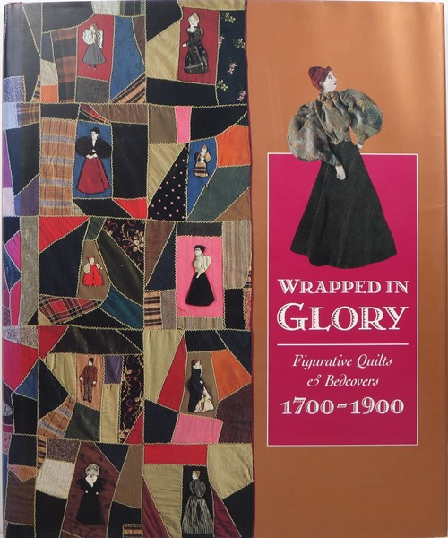 Image for Wrapped in Glory: Figurative Quilts & Bedcovers, 1700-1900