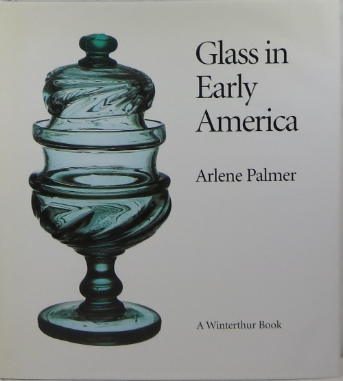 Image for Glass in Early America: Selections from the Henry Francis du Pont Winterthur Museum
