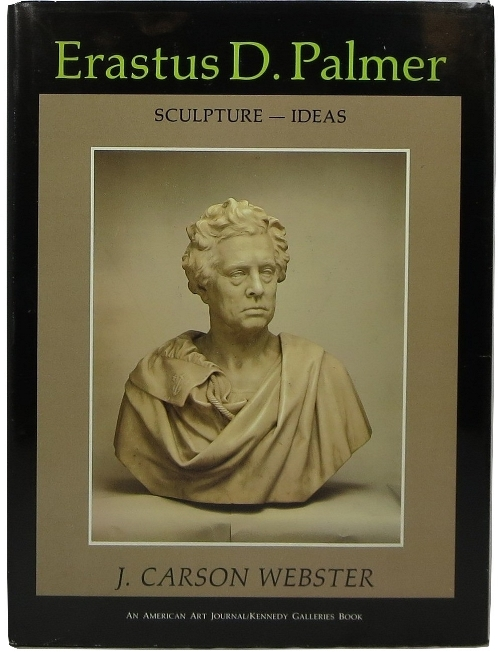 Image for Erastus D. Palmer: Sculpture, Ideas