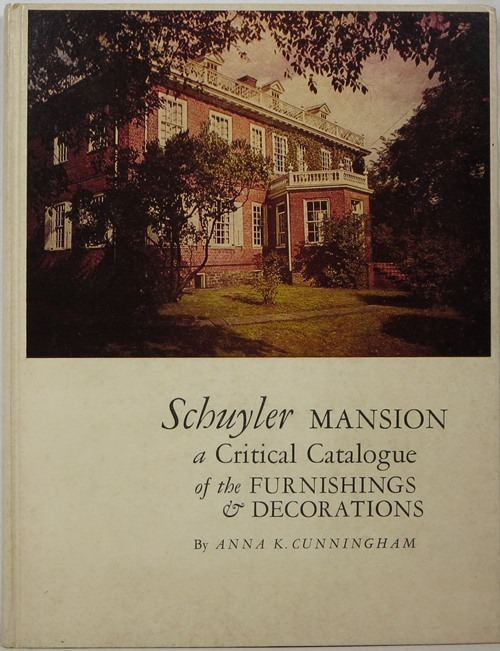 Image for Schuyler Mansion, a Critical Catalogue of the Furnishings & Decorations