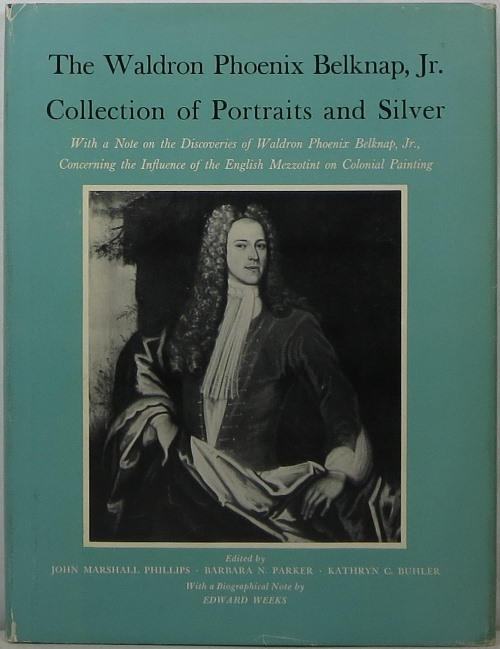 Image for The Waldron Phoenix Belknap, Jr. Collection of Portraits and Silver