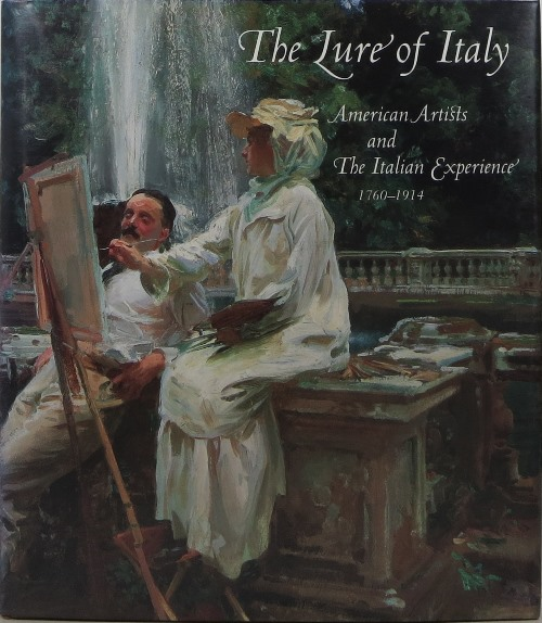 Image for The Lure of Italy: American Artists and The Italian Experience 1760-1914