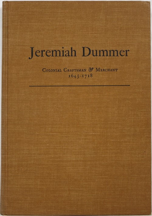 Image for Jeremiah Dummer: Colonial Craftsman & Merchant 1645-1718