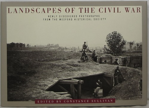 Image for Landscapes of the Civil War: Newly Discovered Photographs from the Medford Historical Society