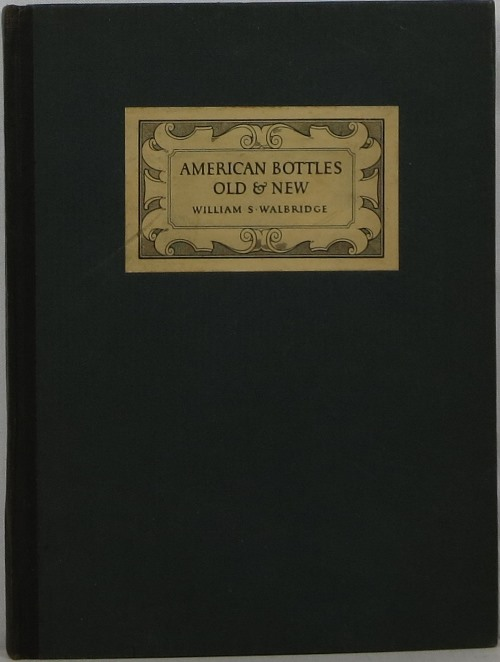 Image for American Bottles Old & New: A Story of the Industry in the United States