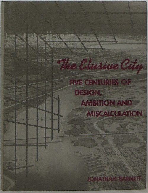Image for The Elusive City: Five Centuries of Design, Ambition and Miscalculation