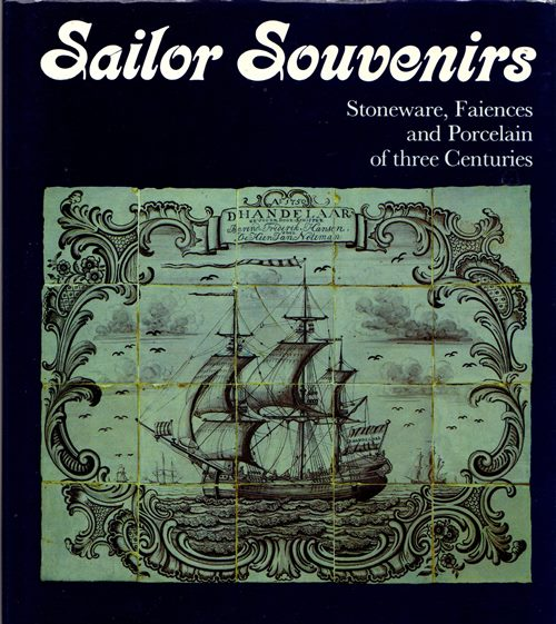 Image for Sailor Souvenirs: Stoneware, Faiences and Porcelain of three Centuries