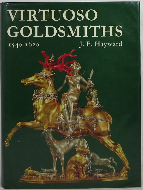 Image for Virtuoso Goldsmiths and the Triumph of Mannerism 1540-1620