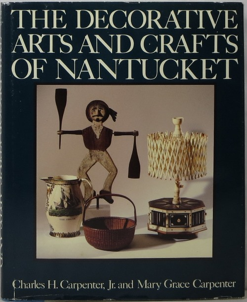 Image for The Decorative Arts and Crafts of Nantucket