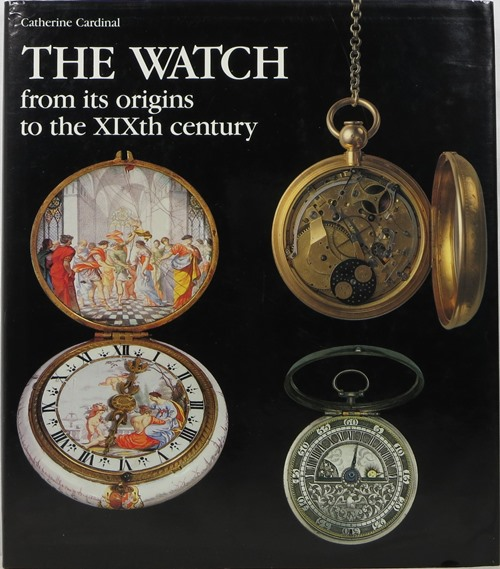 Image for The Watch: From its origins to the XIXth century