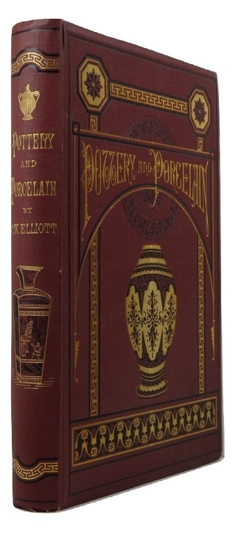 Image for Pottery and Porcelain: From Early Times Down to the Philadelphia Exhibition of 1876