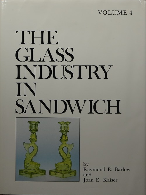 Image for The Glass Industry in Sandwich, Volume IV