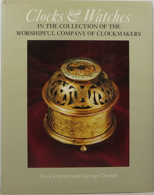 Image for Clocks & Watches: The Collection of the Worshipful Company of Clockmakers
