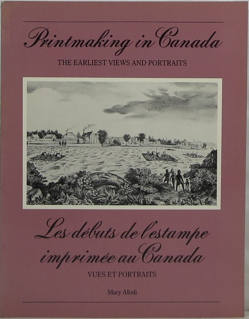 Image for Printmaking in Canada: The Earliest Views and Portraits = Les débuts de l'estampe imprimée au Canada : vues et portraits