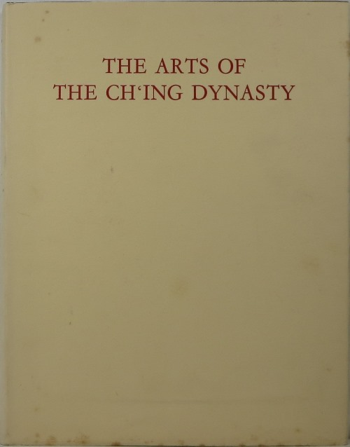 Image for The Arts of the Ch'ing Dynasty