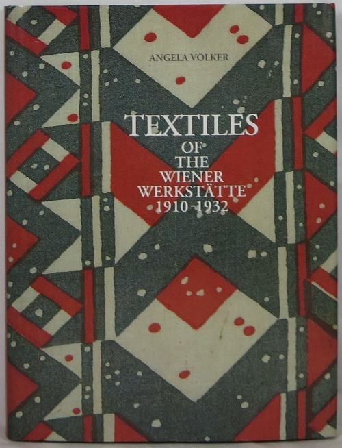 Image for Textiles of the Wiener Werkstatte 1910-1932