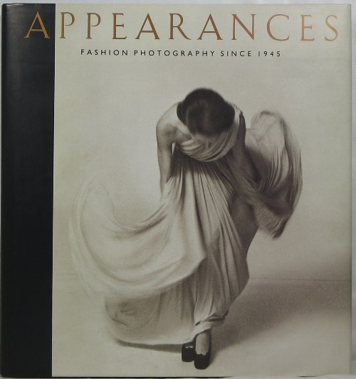 Image for Appearances: Fashion Photography Since 1945
