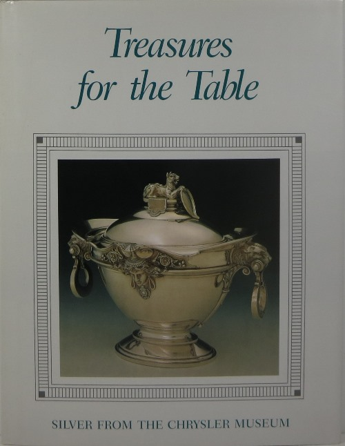 Image for Treasures for the Table: Silver from the Chrysler Museum