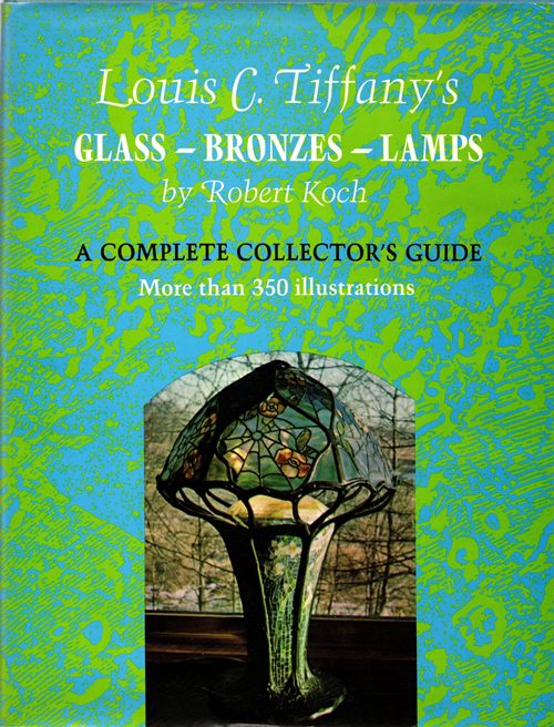 Image for Louis C. Tiffany's Glass--Bronzes--Lamps: A Complete Collector's Guide