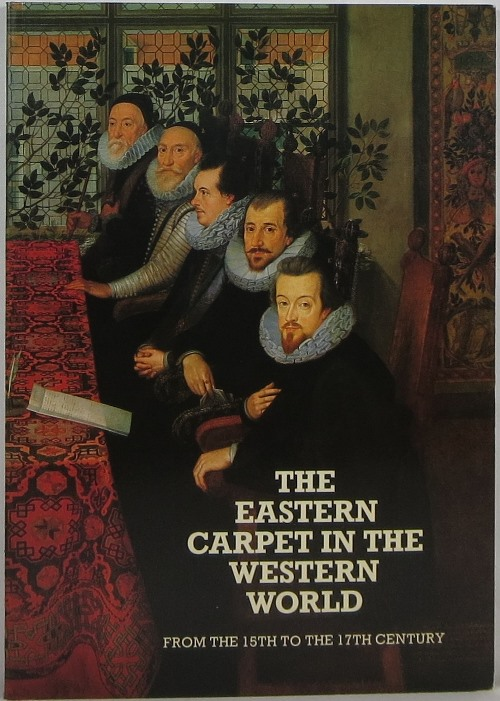 Image for The Eastern Carpet in the Western World From the 15th to the 17th Century