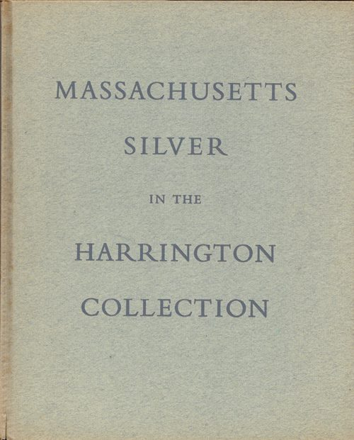 Image for Massachusetts Silver in the Frank L. and Louise C. Harrington Collection