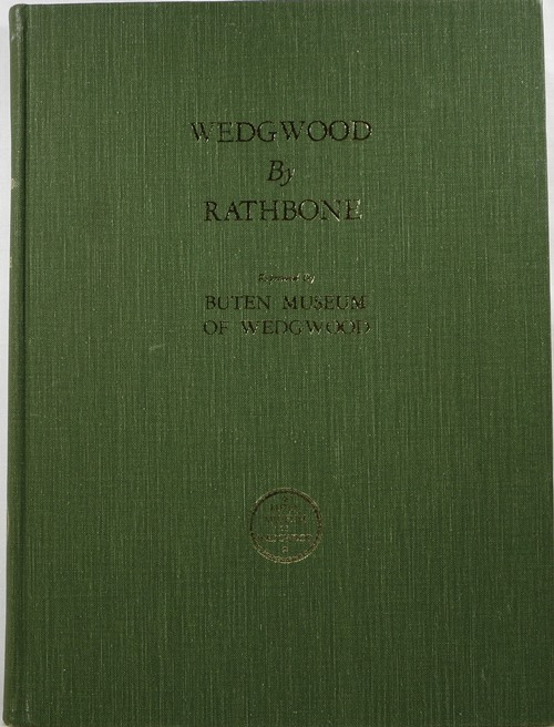 Image for Wedgwood by Rathbone: A Reprint in its Entirety, with an Added Index, of Old Wedgwood by Frederick Rathbone