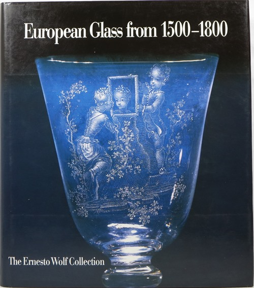 Image for European Glass from 1500-1800: The Ernesto Wolf Collection