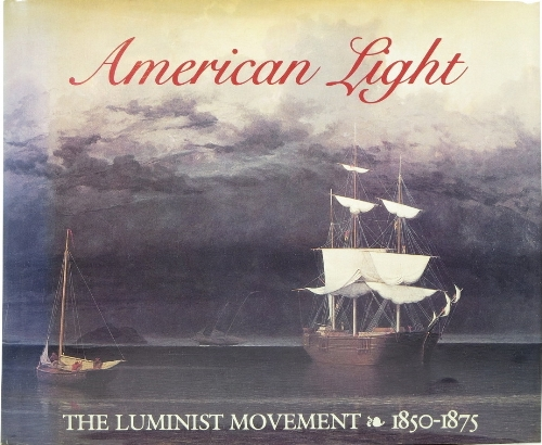 Image for American Light: The Luminist Movement 1850-1875
