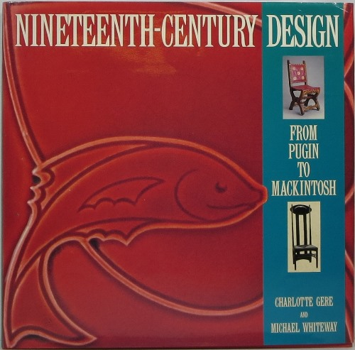 Image for Nineteenth-Century Design: From Pugin to Mackintosh