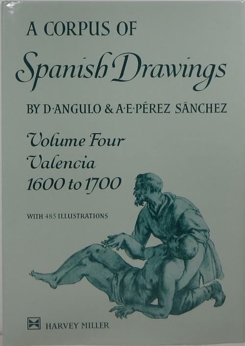 Image for A Corpus of Spanish Drawings, Volume Four: Valencia 1600 to 1700
