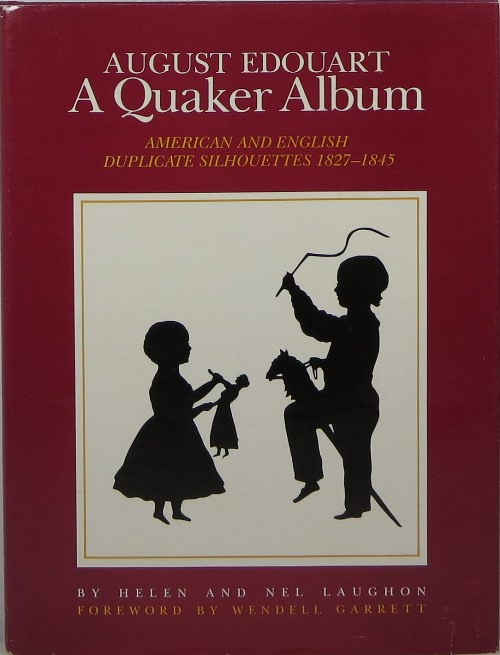 Image for August Edouart, A Quaker Album: American and English Duplicate Silhouettes 1827-1845