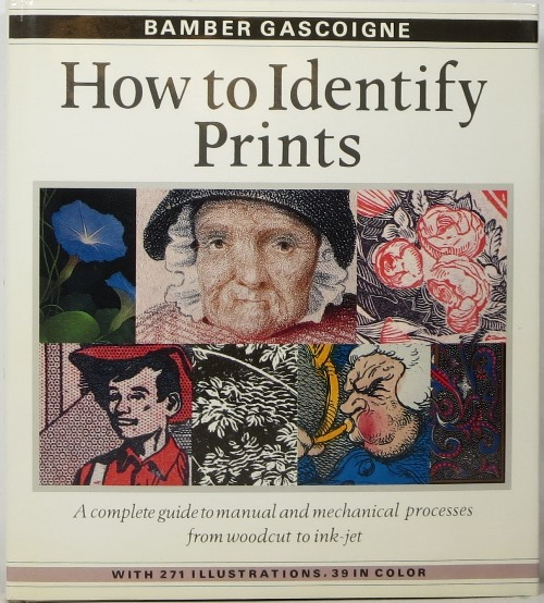 Image for How to Identify Prints: A Complete Guide to Manual and Mechanical Processes from Woodcut to Ink-Jet