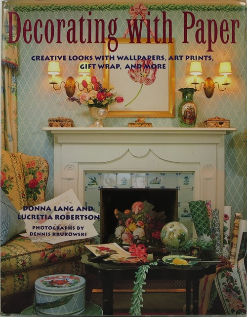 Image for Decorating with Paper: Creative Looks with Wallpapers, Art Prints, Gift Wrap, and More